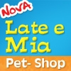 Nova Late e Mia Pet Shop | Tudo in Casa